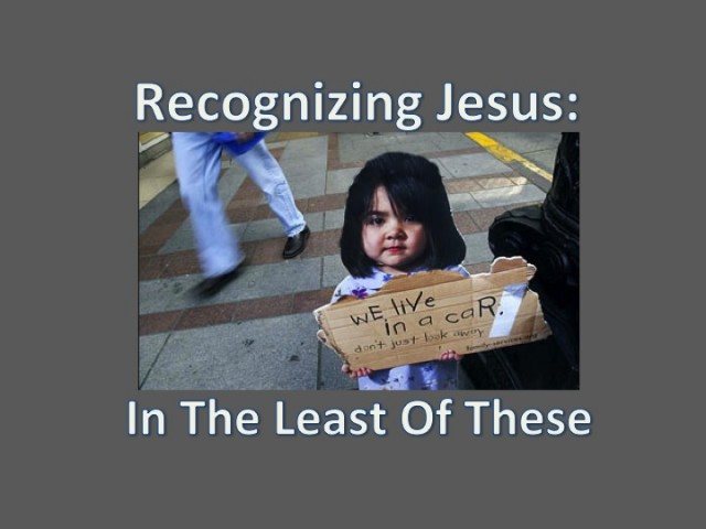 Recognizing Jesus in the least of these