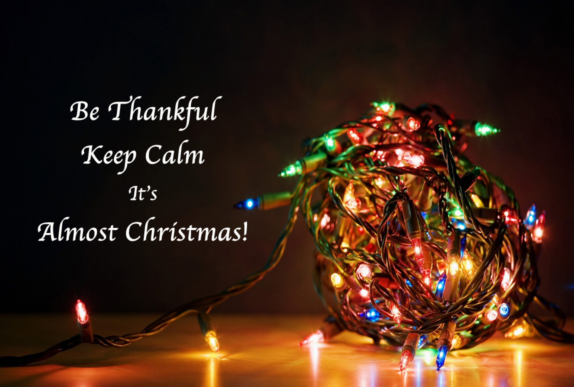 Be Thankful Keep Calm Itu0027s Almost Christmas   Englewood United Methodist  Church