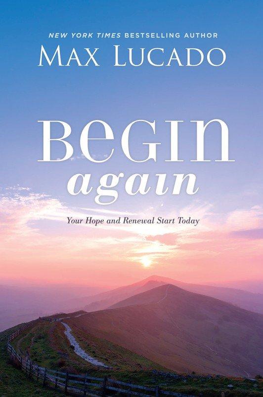 book cover, Begin Again  by Max Lucado